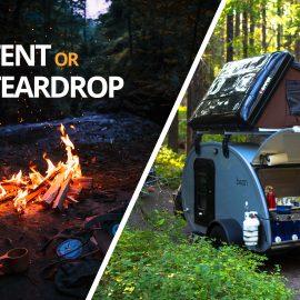 Teardrop Trailer Camping vs. Tent Camping